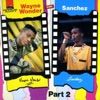 Wayne Wonder & Sanchez, Pt. 2 ジャケット写真