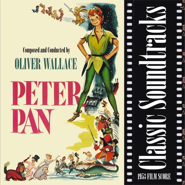 Oliver Wallace - Classic Soundtracks: Peter Pan (1953 Film Score)