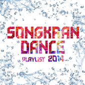 Songkran Dance Playlist 2014 - EP