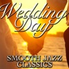 Wedding Day Smooth Jazz Classics