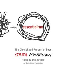 Essentialism: The Disciplined Pursuit of Less (Unabridged) audiobook