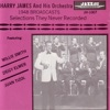 1948 Broadcasts - Selections They Never Recorded (Live), Harry James