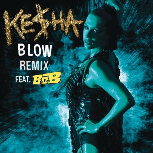 Ke$ha - Blow (Remix) [feat. B.o.B.] - Single