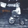 STILL - I Don't Mind