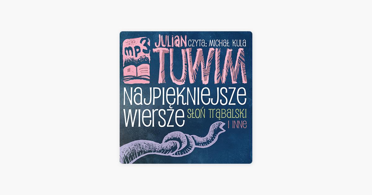 Julian Tuwim Najpiekniejsze Wiersze Slon Trabalski I Inne De Michal Kula Julian Tuwim