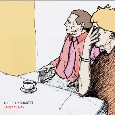 Early Years - The Bear Quartet