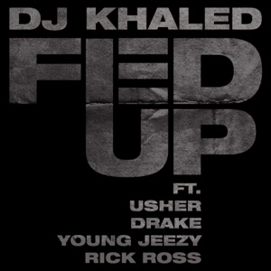 Fed Up (feat. Usher, Drake, Rick Ross & Young Jeezy) - Single Mp3 Download