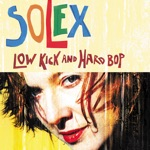 Solex - Look... No Fingerprints!
