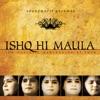 Ishq Hi Maula Sufi Songs