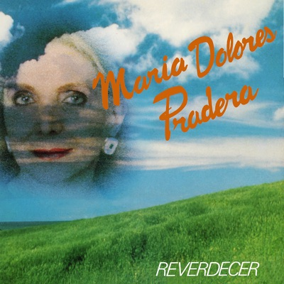 Reverdecer - Maria Dolores Pradera