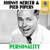 Personality (Remastered) - Single, Johnny Mercer & The Pied Pipers