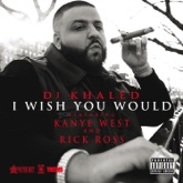 I Wish You Would (feat. Kanye West & Rick Ross) - Single