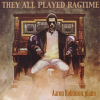 Aaron Robinson - They All Played Ragtime artwork