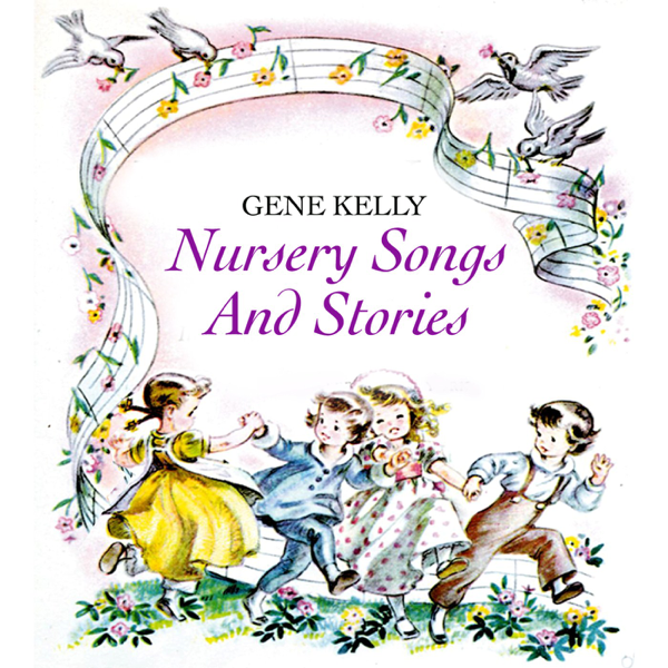 Nursery Song And Stories By Gene Kelly On Le Music