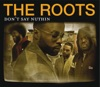 Don't Say Nuthin - Single, The Roots