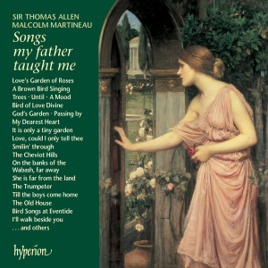 Thomas Allen & Malcolm Martineau - Songs My Father Taught Me