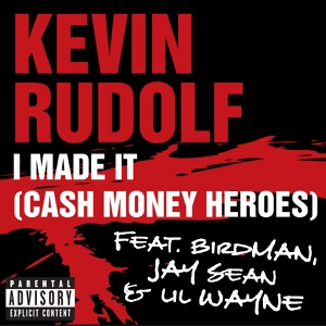I Made It (Cash Money Heroes) [feat. Birdman, Jay Sean & Lil Wayne] - Single Mp3 Download