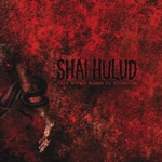 Shai Hulud - Scornful of the Motives and Virtue of Others