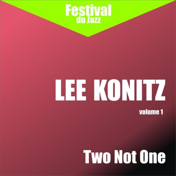 Two Not One (Lee Konitz - Vol. 1)