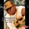 Jadakiss: Kiss of Death - Tour 2005 (Live), Jadakiss