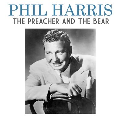 The Preacher and the Bear - Single - Phil Harris