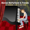 What Am I Here For  - Marian McPartland & Friends