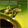 Texas Chatter Vol 1, Harry James