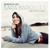 Between the Lines: Sara Bareilles Live At the Fillmore, Sara Bareilles