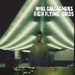 Noel Gallagher's High Flying Birds - AKA...What a Life!