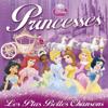 Princesses : Les plus belles chansons - Multi-interprètes