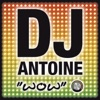 Wow, DJ Antoine