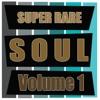 Super Rare Soul, Vol. 1