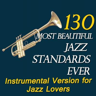 130 Most Beautiful Jazz Standards Ever (Instrumental Version for Jazz Lovers) - Art Tatum