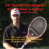 Joseph Correa - 32 Tennis Strategies For Today's Game: The 32 Most Valuable Tennis Strategies You Will Ever Learn! (Unabridged) artwork