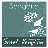 Songbird: The Very Best of Sarah Vaughan