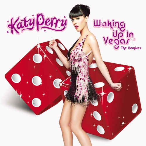 Katy Perry - Waking Up in Vegas (The Remixes) - EP