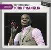 Setlist The Very Best of Kirk Franklin Live