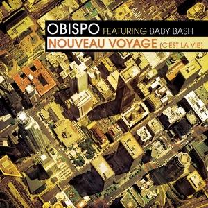 Nouveau voyage (C'est la víe) [feat. Baby Bash] - Single Mp3 Download