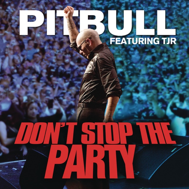 Pitbull feat. Tjr don't stop the party youtube.