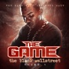 The Black Wallstreet, Vol. 1, The Game & DJ Infamous Haze