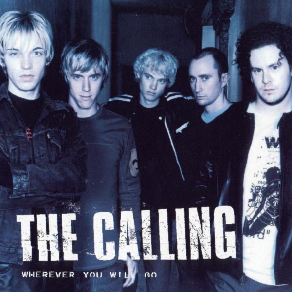 The Calling - Wherever You Will Go