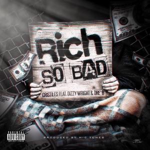 Rich So Bad (Feat. Dizzy Wright & Dre' B) - Single Mp3 Download
