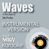 Waves (In the Style of Mr.Probz) [Instrumental Karaoke Version]