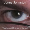 Jonny Johnston - True Love Will Find You in the End  arte