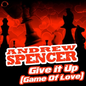 Andrew Spencer - Give It Up (Game of Love) [Album Version]