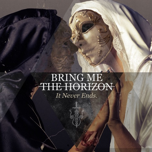 Bring Me the Horizon - It Never Ends - Single