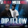 Dip It Low Lil Mama (feat. Meek Mill) - Single, J-Blax