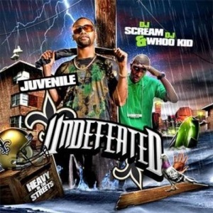 Undefeated (DJ Scream and DJ Whoo Kid Presents Juvenile) Mp3 Download