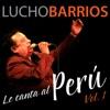 Lucho Barrios Le Canta al Perú, Vol. 1, Lucho Barrios