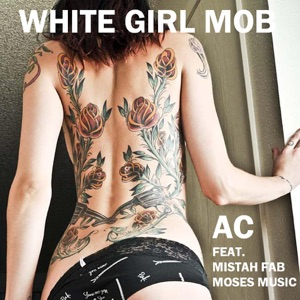 White Girl Mob (feat. Mistah FAB & Moses Music) - EP Mp3 Download